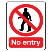 Prohibition safety sign - No Entry 067